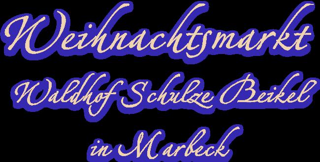 Weihnachtsmarkt Marbeck (Borken), Waldhof Schulze Beikel